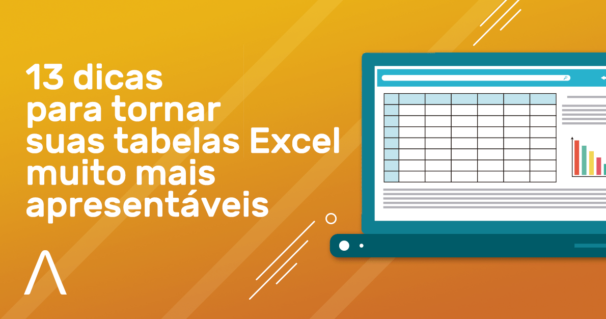 13 dicas para tornar suas tabelas Excel MUITO mais apresentáveis