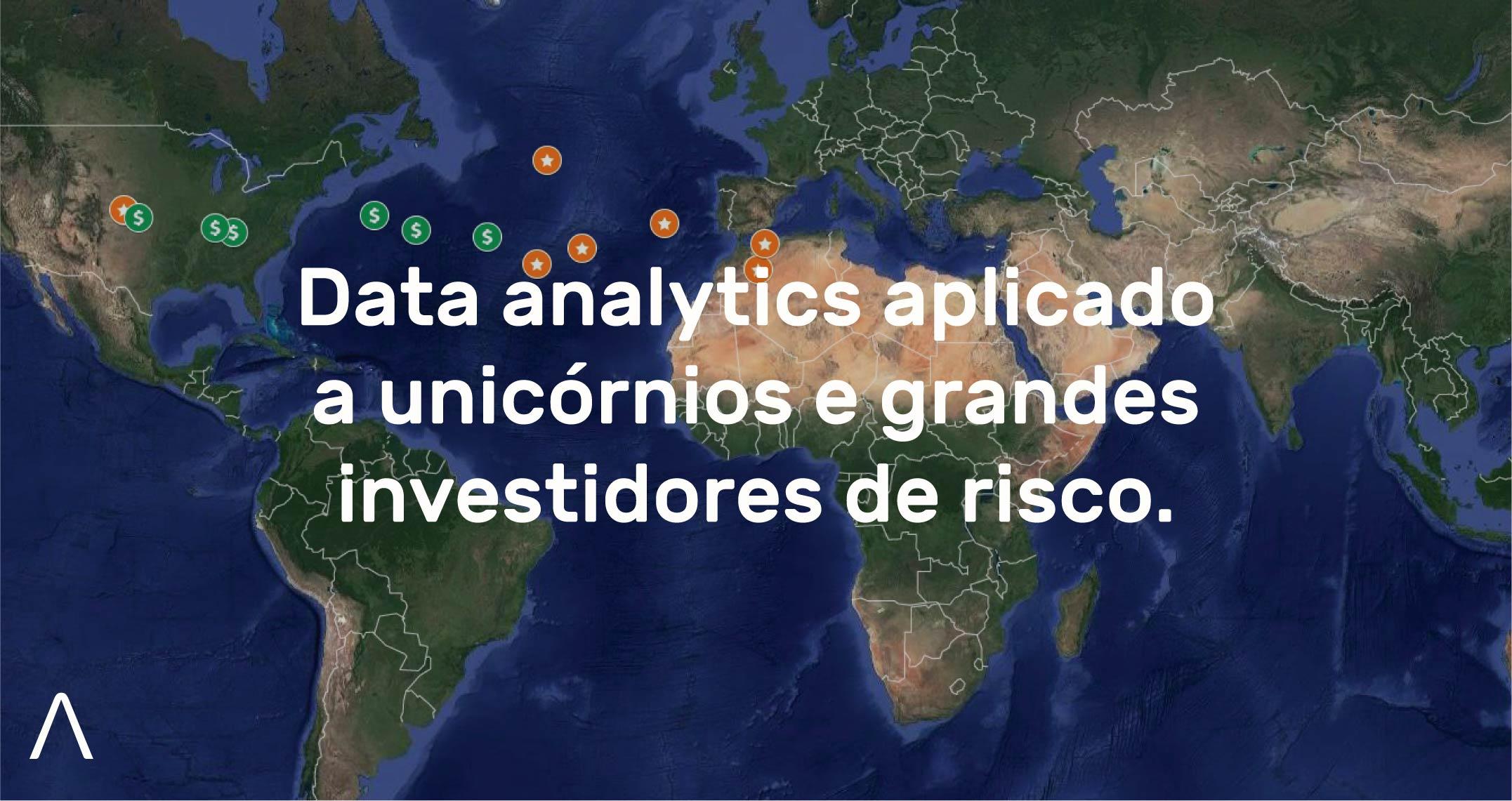 Analytics aplicado a unicórnios e grandes investidores de risco