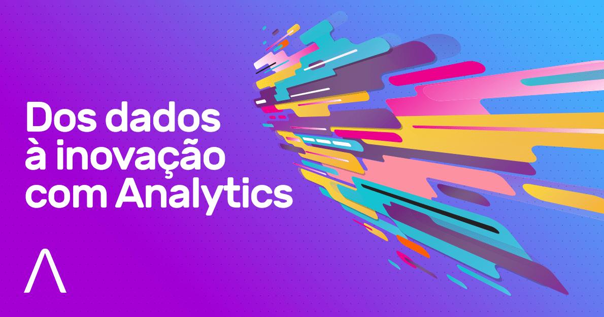 Dos dados à inovação com Analytics