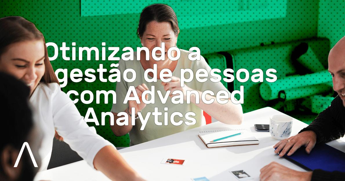 Otimizando a gestão de pessoas com Advanced Analytics