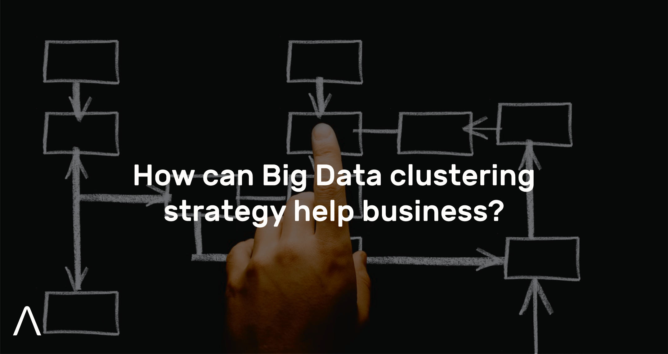 How can Big Data clustering strategy help business?
