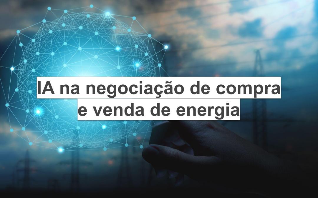 IA na negociação de compra e venda de energia