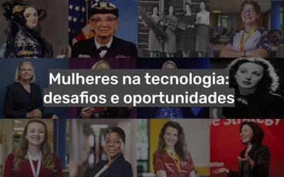 Mulheres na tecnologia: desafios e oportunidades