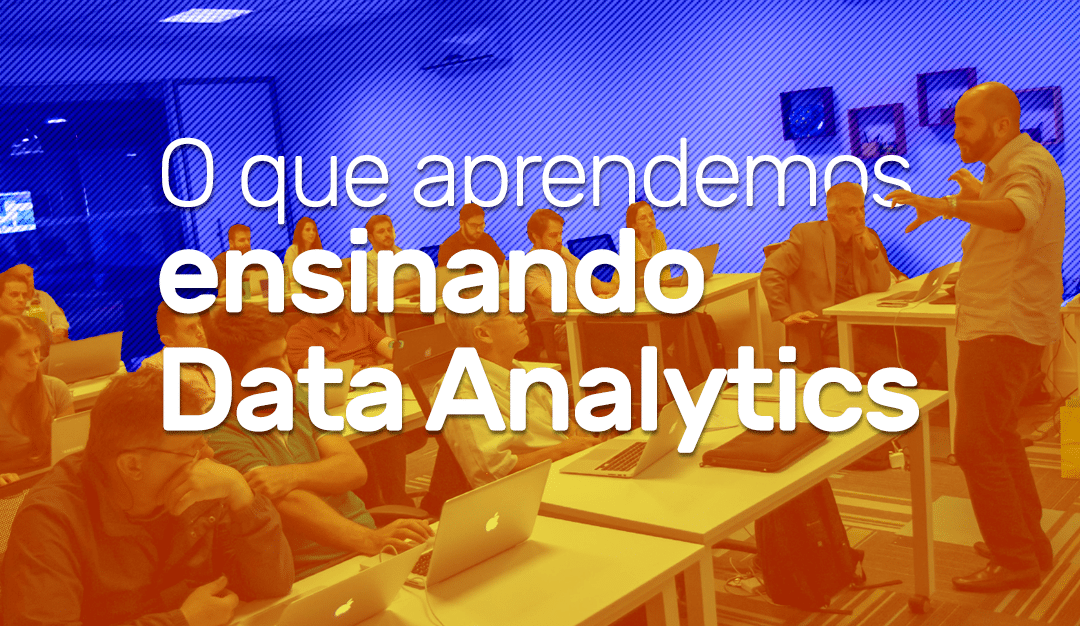 O que aprendemos ensinando Data analytics