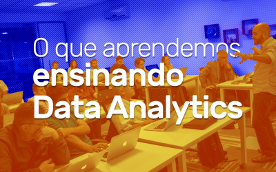O que aprendemos ensinando Data analytics