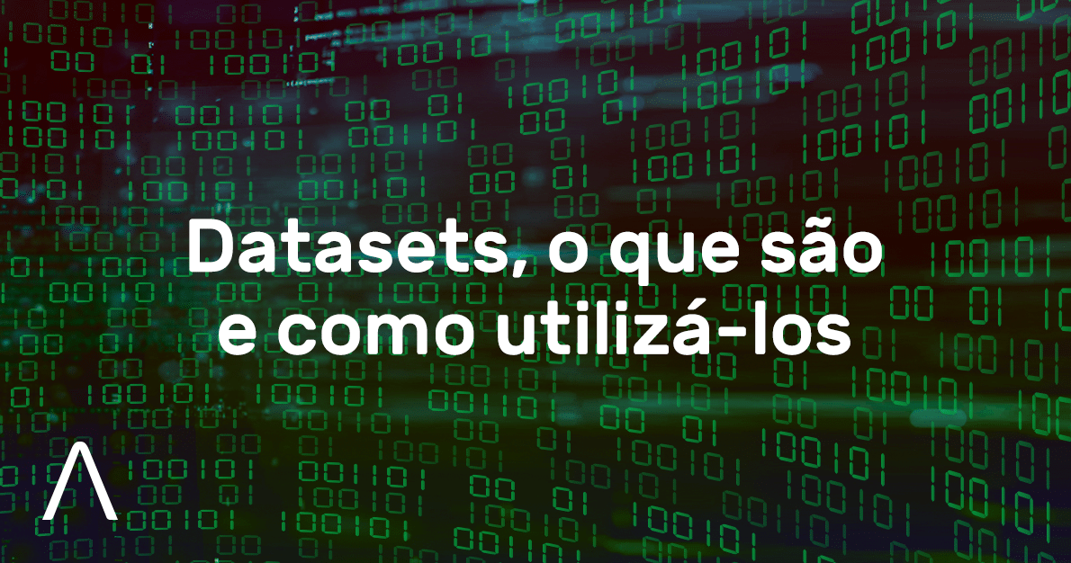 Datasets, o que são e como utilizá-los