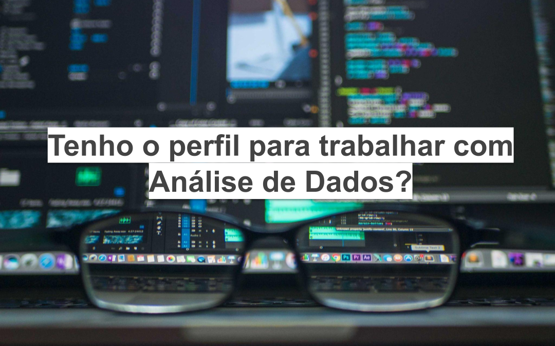 Tenho o perfil para trabalhar com Análise de Dados?