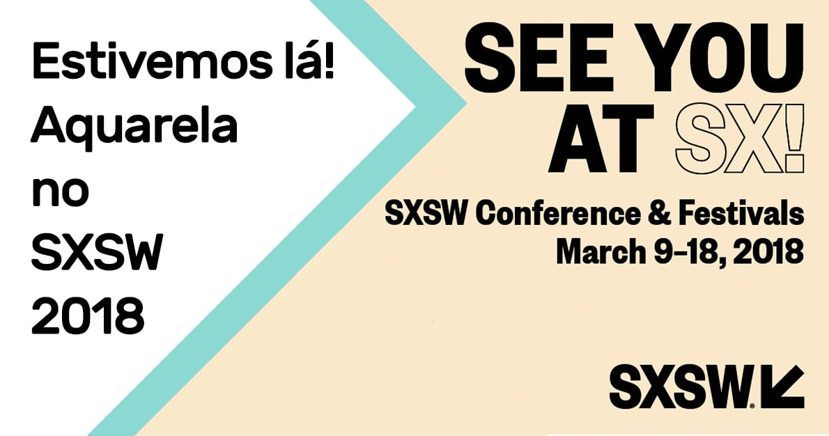 Aquarela no SXSW 2018