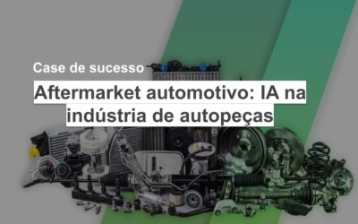 Aftermarket automotivo: IA na indústria de autopeças