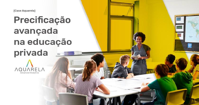 Case Aquarela - Precificação avançada na educação privada.