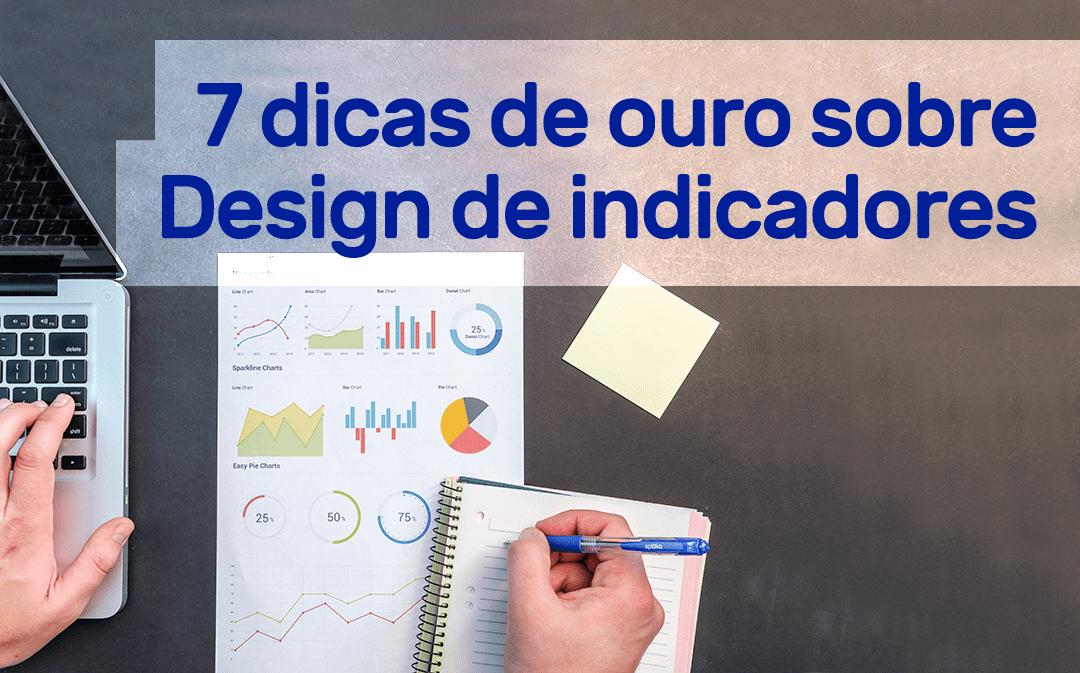 7 dicas de ouro sobre Design de indicadores