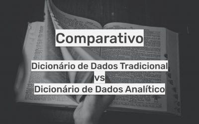 Dicionário de Dados Tradicional vs Analítico