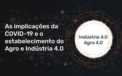 As implicações da COVID-19 e o estabelecimento do Agro e Indústria 4.0