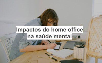 Impactos do home office na saúde mental