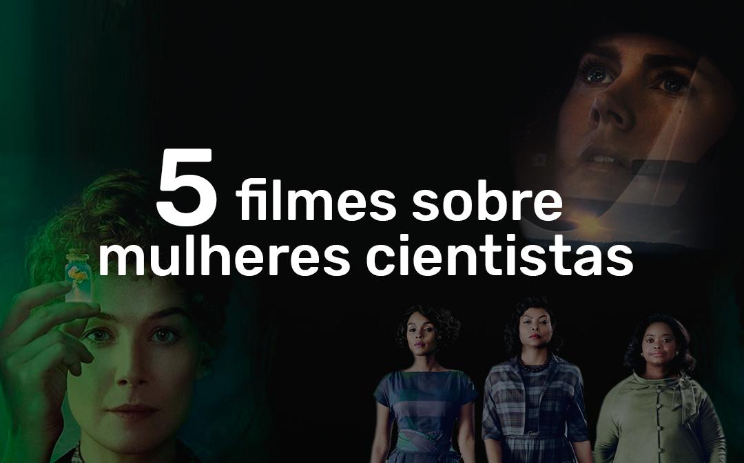 5 filmes sobre mulheres cientistas