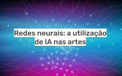 Redes neurais: A utilização de IA nas artes