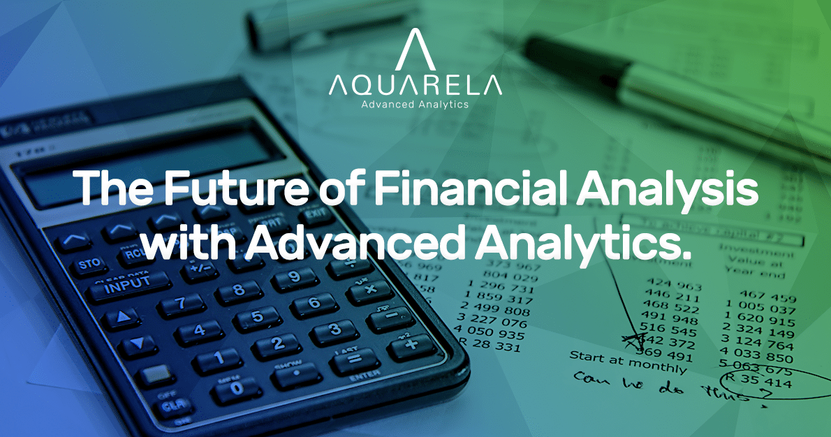 The Future of Financial Analysis with Advanced Analytics.