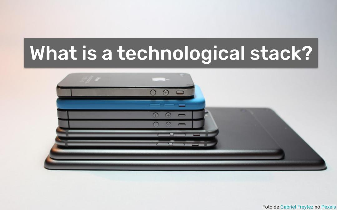 What is a technological stack?